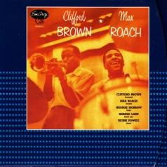 Clifford Brown (Клиффорд Браун): Clifford Brown And Max Roach