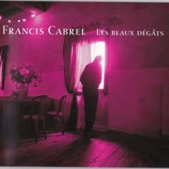 Francis Cabrel: Les Beaux Degats