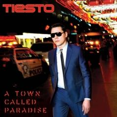 Tiesto (Тиесто): A Town Called Paradise