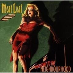Meat Loaf (Мит Лоуф): Welcome To The Neighbourhood