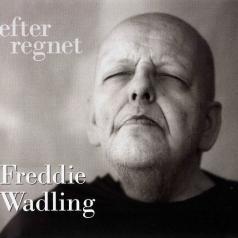 Freddie Wadling (Фредди Вадлинг): Efter Regnet