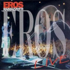 Eros Ramazzotti (Эрос Рамазотти): Eros Live