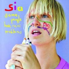 Sia (Сиа): Some People Have Real Problems
