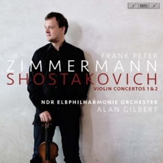 Dmitri Shostakovich (Дмитрий Дмитриевич Шостакович): Shostakovich: Violin Concertos Nos 1 & 2