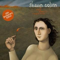Shawn Colvin (Шон Колвин): A Few Small Repairs (20Th Anniversary)