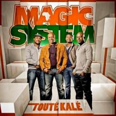 Magic System: Toute Kale