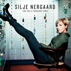 Silje Nergaard (Силье Нергоо): For You a Thousand Times
