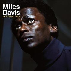 Miles Davis (Майлз Дэвис): In A Silent Way