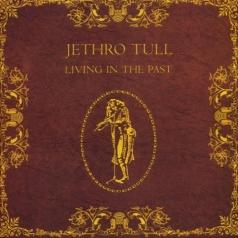 Jethro Tull (ДжетроТалл): Living In The Past