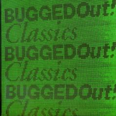 Bugged Out Classics