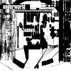 Underworld (Андерворлд): Dubnobasswithmyheadman