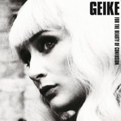Geike (Гейке Арнаерт): For The Beauty Of Confusion