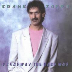 Frank Zappa (Фрэнк Заппа): Broadway The Hard Way