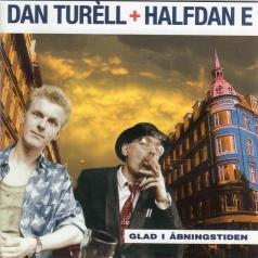Dan Turell (Дан Турелл): Glad I Abningstiden