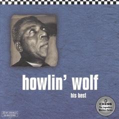 Howlin' Wolf (Хаулин Вулф): His Best