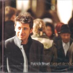 Patrick Bruel (Патрик Брюэль): Lequel De Nous