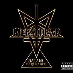 Infestdead (Инфестдеад): Satanic Serenades