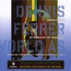 Dennis Ferrer (Деннис Феррер): My World As They Remixed It