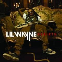 Lil Wayne (Лил Уэйн): Rebirth