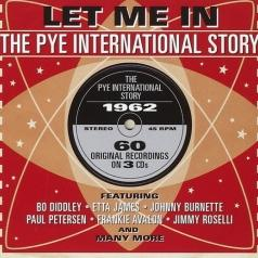 Let Me In. The Pye International Story 1962