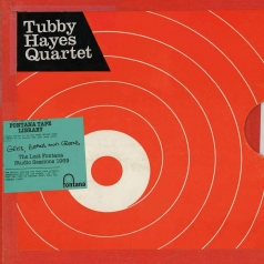 The Tubby Hayes Quartet: Grits, Beans And Greens: The Lost Fontana Studio Session 1969