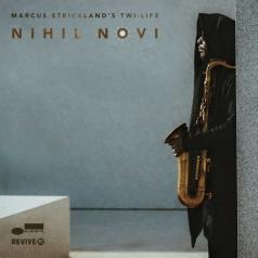 Marcus Strickland: Nihil Novi