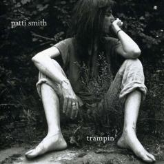 Patti Smith (Патти Смит): Trampin'
