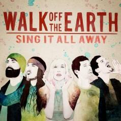 Walk Off The Earth (Валк Офф Зе Эрс): Sing It All Away