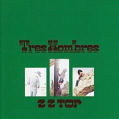 ZZ Top (Зи Зи Топ): Tres Hombres