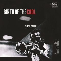 Miles Davis (Майлз Дэвис): Birth Of The Cool