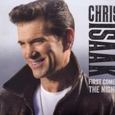 Chris Isaak (Крис Айзек): First Comes The Night