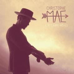 Christophe Mae (Кристоф Маэ): L'Attrape-Reves