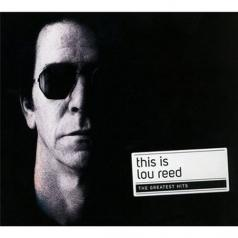 Lou Reed (Лу Рид): This Is (The Very Best Of)