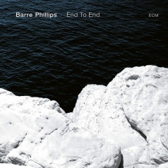 Barre Phillips (Барр Филлипс): End To End