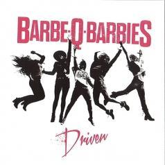 Barbe-Q-Barbies (Барбе-Q-Барбиес): Driven