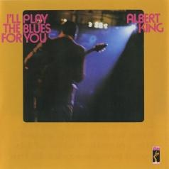 Albert King (Альберт Кинг): I'll Play The Blues For You