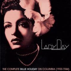 Billie Holiday (Билли Холидей): Lady Day: The Complete Billie Holiday On Columbia. 1933-1944 (2-е изд.)