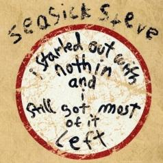 Seasick Steve: I Started Out With Nothin And I Still Got Most Of It Left