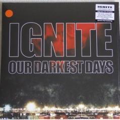 Ignite (Игнайт): Our Darkest Days