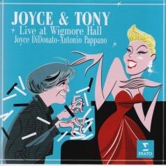 Joyce DiDonato (Джойс ДиДонато): Joyce & Tony: Live At The Wigmore Hall