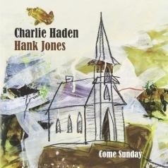 Hank Jones Charlie Haden (Чарли Хейден): Come Sunday