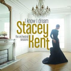 Stacey Kent (Стэйси Кент): I Know I Dream