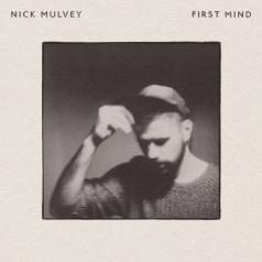 Nick Mulvey (Ник Малви): First Mind
