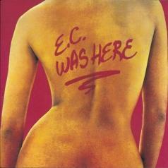 Eric Clapton (Эрик Клэптон): E.C.Was Here