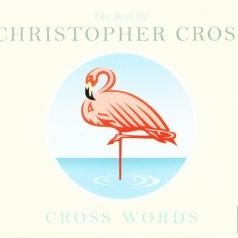 Christopher Cross (Кристофер Кросс): Cross Words
