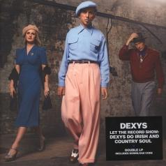 Dexys (Дексум миднайт): Let The Record Show That Dexys Do Irish & Country Soul