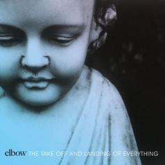 Elbow (Эльбов): The Take Off And Landing Of Everything