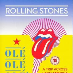 The Rolling Stones (Роллинг Стоунз): Ole Ole Ole! - A Trip Across Latin America