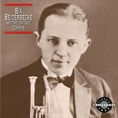 Bix Beiderbecke (Бикс Байдербек): Bix Beiderbecke And The Chicago Cornets