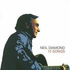 Neil Diamond (Нил Даймонд): 12 Songs
